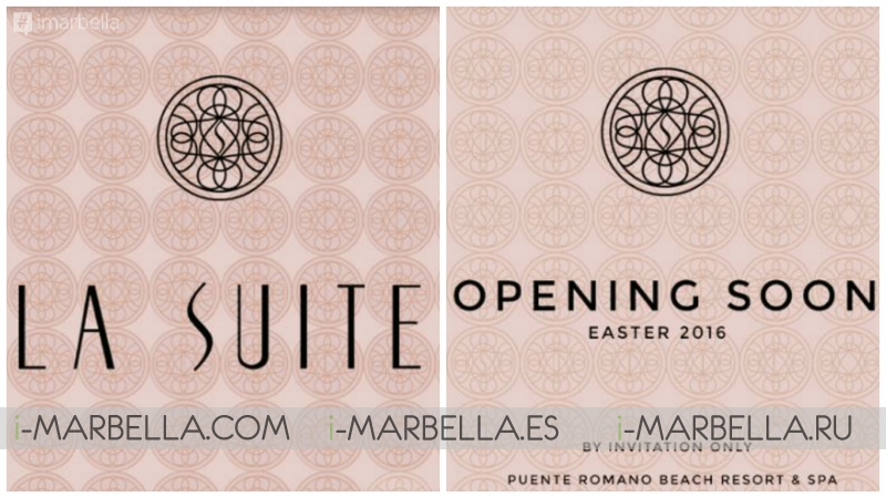 La Suite Opening Easter 2016 @ Puente Romano Beach Resort and Spa