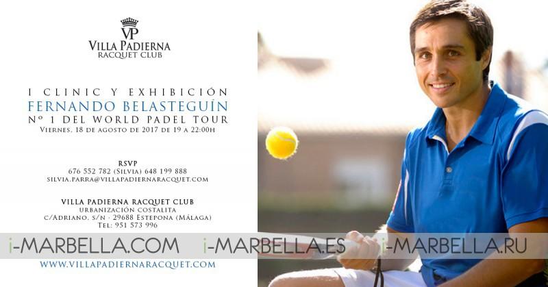 I Clinic y Exhibición de Fernando Belasteguín en Villa Padierna Racquet Club, Marbella, 18 de agosto 2017