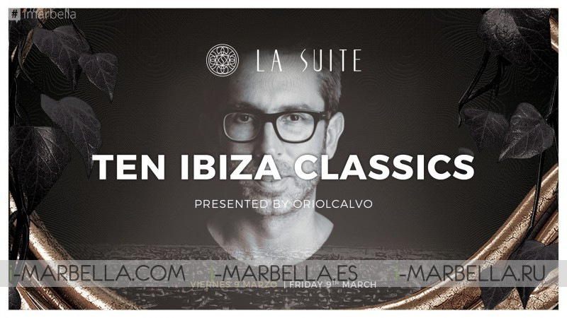 Ten Ibiza Classics @ La Suite Club, Mar 9, 2018