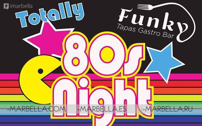Totally 80's night @ Funky Tapas Gastro, Apr 27, 2018