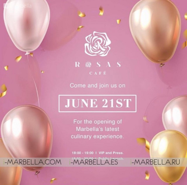 Rosas Cafe Grand Opening @Marbella June 21st, 2018