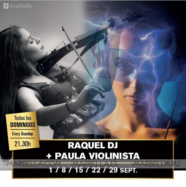 Raquel DJ+ Paula Violinist Sunday September @Döss Marbella 2019